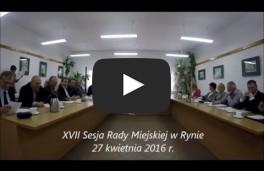 XVII Sesja Rady Miejskiej w Rynie 27.04.2016 r.
